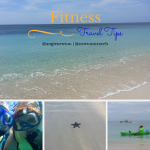 Travel Tips: Fitness & Eating Healthy