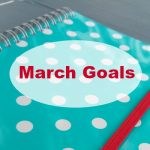 March Goals: Start Small, Push Through!