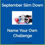 September Slim Down: Name Your Own Challenge