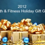 2012 Health and Fitness Gift Guide