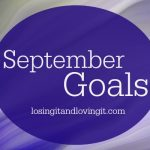 My Health & Fitness Goals for September, What Are Yours?